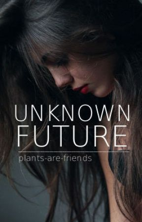 Unknown Future by plants-are-friends