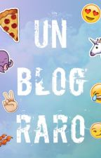 Un Blog Muy Raro  by AAD_girls