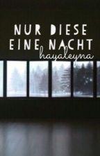 Nur diese eine Nacht by hayaleyna