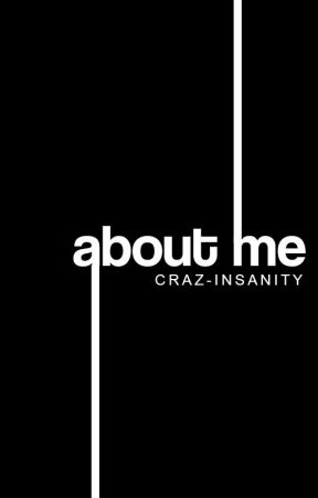 Just about me , by craz-insanity