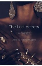 The Lost Actress....[BWWM] by nikkib101