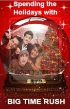 Spending the Holidays with BIG TIME RUSH (A BTR FAN FICTION) (On a REALLY long Hold) by meltingCUZofBTR