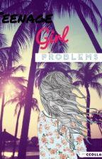 Teenage Girl Problems by RABJ1125