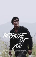 Because of You // Bellamy Blake by GangsterBrooks