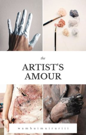 The Artist's Amour (BWWM) ✓ by wambuimuiruriii