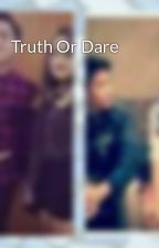 Truth Or Dare by iqsteffalsha
