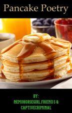 Pancake Poetry by NemoHorseGirl