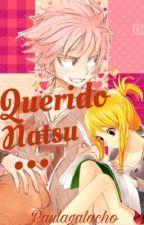 Querido Natsu... by Paulagalacho