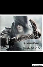Assassin's Creed: Playing With Fire by KidintheDark67