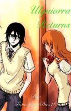 Ulquiorra returns by LoveNeverDies13