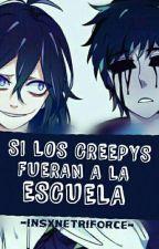 Si los Creepys fueran a la escuela...© by -InsxneTriforce-