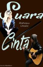 SUARA CINTA by rahayu_utamii