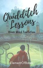 Quidditch Lessons [A Oliver Wood Fanfiction] by ElementOfBooks