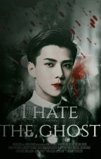 I  Hate the Ghost ➡️ HunHan  by Elis_HH