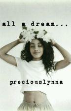 All a Dream... {Editing} by preciouslynna_