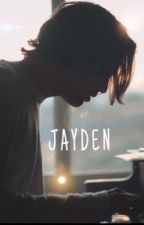 Jayden. With Confidence. by jayrassicparkxx