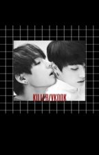 Killer/VKOOK by HTUOYFOGNIK