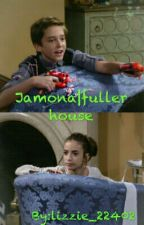 Jamona| A Fuller House Fanfiction  by lizzie_22402