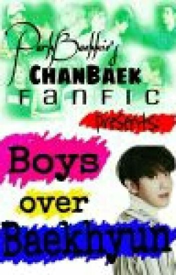 [COMPLETED] Boys Over Baekhyun - CHANBAEK FF ✔
