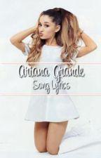 Ariana Grande Song Lyrics by reneehbu