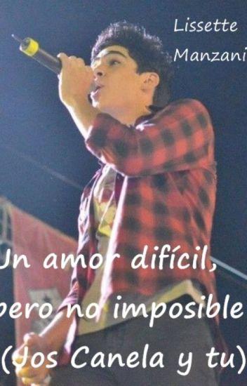 Un amor difícil, pero no imposible (Jos Canela y tu)