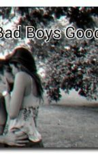 The Bad Boys Good Girl by XxislandPrincessxX