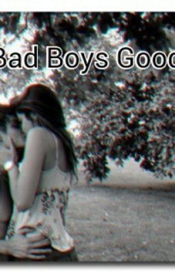 The Bad Boys Good Girl