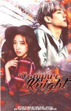 VAMPIRE'S KNIGHT 1(Editing) by Nelphz_2002