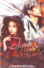 VAMPIRE'S KNIGHT 1(Editing) by Nelphz_2002