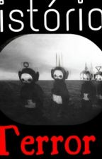 Histórias De Terror by LittleLolitas