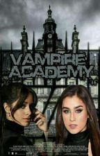Vampire Academy ( Camren ) 1,2, 3 And 4 Season ( Em Revisão ) by Sou_Da_Cabello