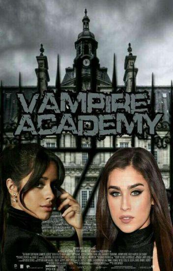 Vampire Academy ( Camren ) 1,2 And 3 Season