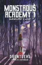 Monstrous Academy: Gangster's love. by Kwinxxii_