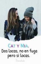 Cat Y Mia Dos Locas No En Fuga Pero Si Locas. by lindosunicornios02