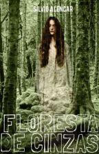 Floresta de Cinzas by SilvioAlencar