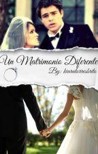 Un Matrimonio Diferente.➸Laliter by kiaratorresbrito