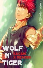 Wolf n' Tiger (KnB Kagami X Reader) by ALoreleiStory