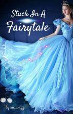 Stuck In A Fairytale by xo_umzz