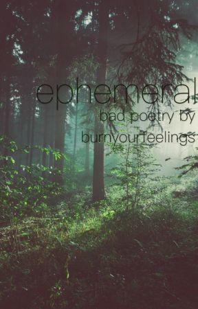 ephemeral by goblinsscrytoo