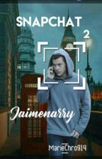 Snapchat 2 [ Narry ] [Terminer ] by Jaimenarry
