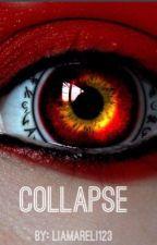Collapse by LiaMareli123