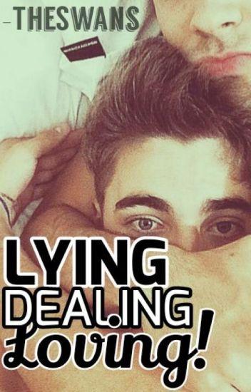 Lying, Dealing, Loving!