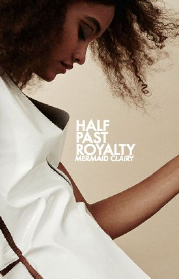 Half Past Royalty