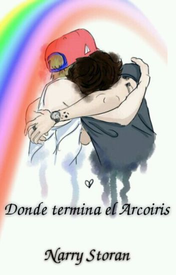 Donde termina el ArcoIris -Narry Storan- TERMINADA.  -*Editando*-