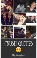 Crush Quotes For Him  by Cassyleex