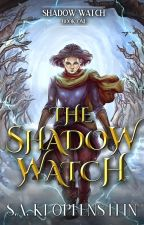 The Shadow Watch (excerpt of the published novel) by SAKlopfenstein