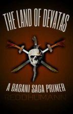 THE LAND OF DEVATAS : Bagani Saga Primer by ReddHumann