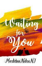 Waiting For You by MaulidinaNelsaNI