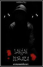 JANGAN DIBACA!!!! by ariniimandasari