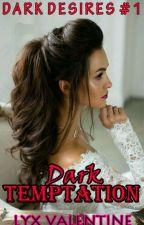 DD #1: Dark Temptation by LyxValentine
